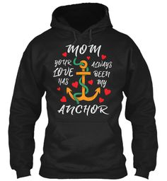 Mother's Day T Shirt | Mom My Anchor Black Sweatshirt Front