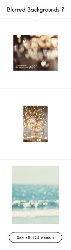 """""""Blurred Backgrounds ♥"""" by diamond-flower ❤ liked on Polyvore featuring backgrounds, bokeh, effects, filler, fondos, photos, pics, pictures, lights and fillers"""