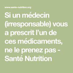 Si un médecin (irresponsable) vous a prescrit l'un de ces médicaments, ne le prenez pas - Santé Nutrition