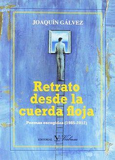 Retrato desde la cuerda floja (Poesía) de Joaquín Gálvez https://www.amazon.es/dp/8490743878/ref=cm_sw_r_pi_dp_x_mJz1yb20P143P