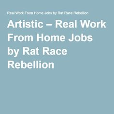 Artistic – Real Work From Home Jobs by Rat Race Rebellion