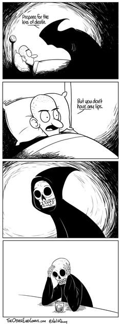 Yes go home and rethink your career! Lol the Other End :: Kiss of Death Funny Cute, The Funny, Hilarious, Kiss Of Death, Short Comics, Grim Reaper, Just For Laughs, Funny Comics, Funny Posts