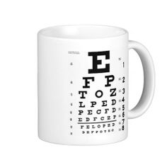 Eye Chart Coffee Mug - for those like me who can't see quite see first thing in the morning or late at night.