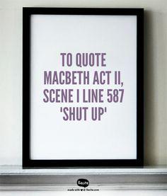 """To quote Macbeth Act II, Scene I Line 587 """"Shut Up"""" - Quote From Recite.com #RECITE #QUOTE"""