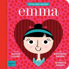 Step into the drama filled world of Jane Austen's Emma: A BabyLit Emotions Primer. Your little one will learn about the meddling Emma Woodhouse, who takes it upon herself to become the village matchmaker, creating all sorts of feelings in others. Emma Woodhouse, Board Books For Babies, Baby Books, Thing 1, Classic Literature, Little Miss, Jane Austen, The Book, Book Design