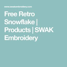 Free Retro Snowflake | Products | SWAK Embroidery https://www.fanprint.com/stores/sunny-in-philadel?ref=5750