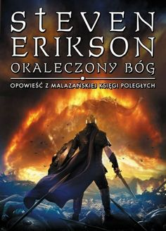 """""""Okaleczony Bóg"""" dziesiąta opowieść z Malazańskiej Księgi Poległych Stevena Eriksona"""