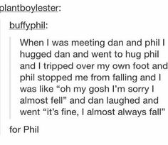 "AND I HAVE HEAR PHILS LITTLE SQUEAK LIKE ""AH!"" AND DAN OH MY GOD THESE ANGELS ARE RUINING MY LIFE"