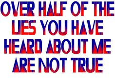 """""""Half the #Lies"""" by Jim Williams #humor Somewhere someone's ears are burning."""