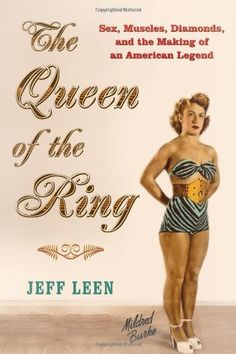 """The Queen of the Ring: Sex, Muscles, Diamonds, and the Making of an American Legend"" by Jeff Leen... : http://www.amazon.com/dp/0802118828/ref=cm_sw_r_pi_dp_Ng.2vb11QWXFV/. :-) #supportwomenswrestling"