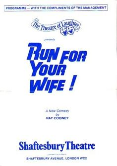 Run for Your Wife Shaftesbury Theatre Programme 1982 with Richard Briers Can be yours for any offer over £1 plus postage