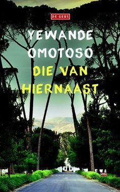 13/52 Die van hiernaast - Yewabde Omotoso; Van het begin tot het eind geboeid door het leven van schijnbaar twee totaal verschillende buurvrouwen in buitenwijk van Kaapstad. Aanrader!