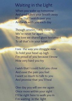Waiting in the Light, I miss you Dad ❤️ Rip Daddy, Miss You Daddy, Miss You Mom, Grief Poems, Mom Poems, Prayer Poems, Sister Poems, Mother Poems, Funeral Poems