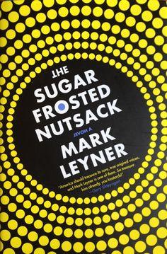 http://www.readings.com.au/product/9780316608459/mark-leyner-sugar-frosted-nutsack