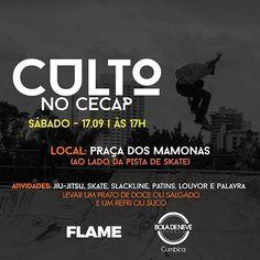   CULTO NO CECAP - FLAME   . HOJE - às 17h . *Flame Cumbica & Célula Cecap* . Na praça dos Mamonas, ao lado da pista de skate. . Atividades: jiu-jitsu, skate, slackline, patins, louvor e palavra. . Levar um prato de doce ou salgado e um refri ou suco . #Flame #chamas #bdncumbica #boladeneve #Cumbica #igreja #worship #adoração #church #bible #biblia #sp #Brasil #Holy #guarulhos #Deusnocontrole #Deusnocomando #skateboard #bomdia #skate #Jesus #EspiritoSanto #ckp #boatardee #boanoitee…