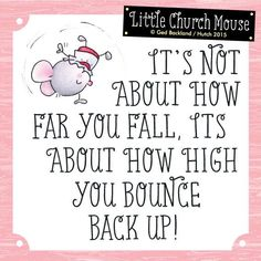 Sure is Little Church Mouse <3. I have to learn to be bouncy. Better keep taking calcium supplements.