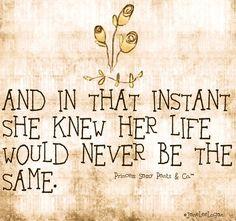 Change in life quote via www.Facebook.com/PrincessSassyPantsCo