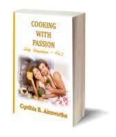 Cooking with Passion Tasty Temptations Book 2 by Cynthia B Ainsworthe Want more adventure in your culinary endeavors? More spice to stir up those creative juic Tasty, Yummy Food, Delicious Recipes, Cookery Books, Shirtless Men, Author, Passion, Adventure, Cooking