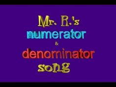 This song helps students remember the difference between the numerators and denominators in fractions. Watch my denominator music video here: http://youtu.be/fbC3Beam0h8    See more of my educational resources at: http://mathstory.com    Lyrics:    Say Numerator,  Starts with N-U,  For never under,  N-U for Never Under...  Denominator,   Starts ...