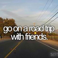 I love going on a road trip with friends. It's such a blast to sing in the car, get lost, eat great food, find awesome places and unexpected fun :)