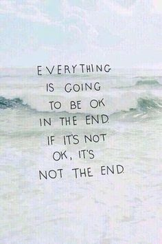 Everything is going to be OK in the end if its not OK, It's not the END..!! #SyedArshad