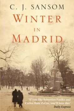 Winter in Madrid. Just after WWII in the Spanish revolution. Fiction of British intelligence in Spain during that time. I've read several Sansom books and liked this setting and story.