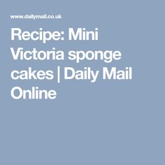 Recipe: Mini Victoria sponge cakes | Daily Mail Online