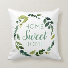 Shop Sweet Greenery Wreath Home Sweet Home Throw Pillow created by sweetzoeshop. Personalize it with photos & text or purchase as is! Boho Pillows, Diy Pillows, Custom Pillows, Throw Pillows, Cushions, Diy Pillow Covers, Pillow Cover Design, Porch Decorating, Decorating Your Home