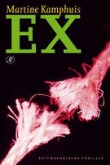 Ex - Martine  Kamphuis - Uit op 17 oktober 2011 - Veelbelovend verhaal. In het einde had veel meer gezeten - *** Books To Read, Reading, Movie Posters, Film Poster, Popcorn Posters, Reading Books, Film Posters, Posters