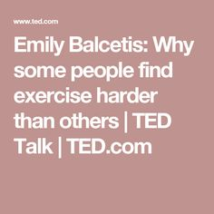Emily Balcetis: Why some people find exercise harder than others | TED Talk | TED.com