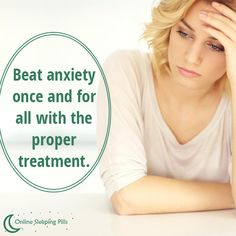 Beat anxiety once and for all with the proper treatment.