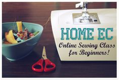 Home Ec: Online Sewing Class for Beginners!