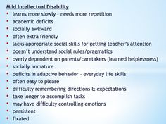 Listed are various symptoms of a Mild Intellectual Disability like learns slowly, socially awkward, and more.