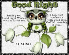 Adorable good night card for that someone special. Free online Owl Be Dreaming Of You ecards on Everyday Cards Good Night Cards, Good Night Wishes, Have A Good Night, Wishes For You, Morning Hugs, Morning Wish, Healing Wish, Good Sleep, Name Cards