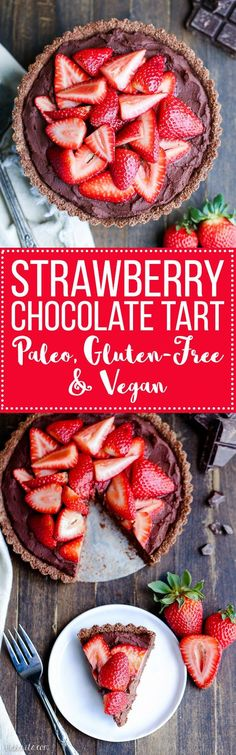 This Strawberry Chocolate Tart has whipped chocolate ganache made with coconut cream in a gluten-free chocolate crust, topped with fresh strawberries. Slice into this easy and delicious vegan, gluten-free, and Paleo dessert.