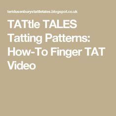 TATtle TALES Tatting Patterns: How-To Finger TAT Video