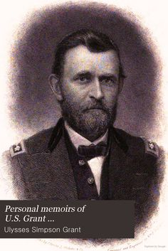 Personal Memoirs of U. Arts And Crafts For Teens, Fall Crafts For Kids, American Literature, American History, Ulysses S Grant, Union Army, Shiloh, Former President, Us Presidents