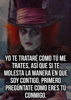 Oh ps claro amonooss Mad Hatter Quotes, Mr Wonderful, Hilario, Sad Love, Spanish Quotes, True Stories, Johnny Depp, Me Quotes, Family Quotes