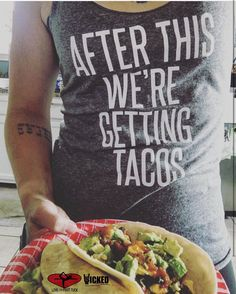 After this we are getting Tacos Ladies by WickedCustomApparel