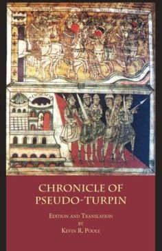 The chronicle of Pseudo-Turpin : Book IV of The Liber Sancti Jacobi (Codex Calixtinus) / edition and translation by Kevin R. Poole - New York : Italica Press, 2014