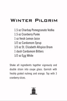 The Winter Pilgrim created by our very own Kyleen!  Charbay Pomegranate Vodka is a must.