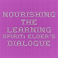 Nourishing the Learning Spirit: Elder's Dialogue