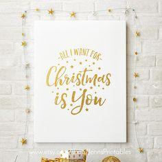 All I Want for Christmas is You Gold Foil Christmas Printable