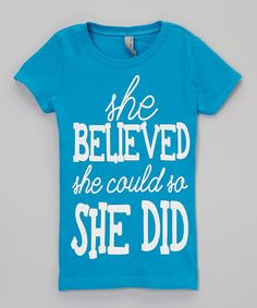 This Turquoise 'She Believed' Tee - Girls is perfect! #zulilyfinds