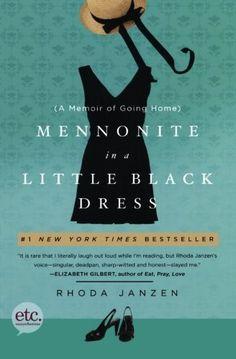 Mennonite in a Little Black Dress: A Memoir of Going Home by Rhoda Janzen,http://www.amazon.com/dp/0805092250/ref=cm_sw_r_pi_dp_7TLOsb1SZBY9J9X3