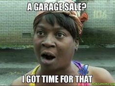 Garage Sale? I got time for that! #garagesale #yardsale
