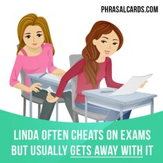 """Get away with"" means ""not get caught or punished for doing something wrong"". Example: Linda often cheats on exams but usually gets away with it."