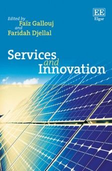 Services and Innovation - edited by Faïz Gallouj and Faridah Dejellal - January 2016