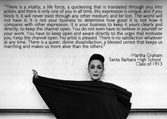 No artist is ahead of his time, He is his time; it is just that others are behind the times  -Martha Graham