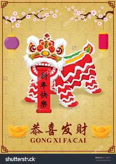 Vintage Chinese new year poster design with Chinese lion dance, Chinese wording meanings: Wishing you prosperity and wealth, Happy Chinese New Year. Chinese New Year Poster, Chinese New Year Party, Chinese New Year Greeting, New Years Poster, Happy Chinese New Year, Chinese Opera Mask, Chinese Lion Dance, Vietnam Holidays, New Year Art